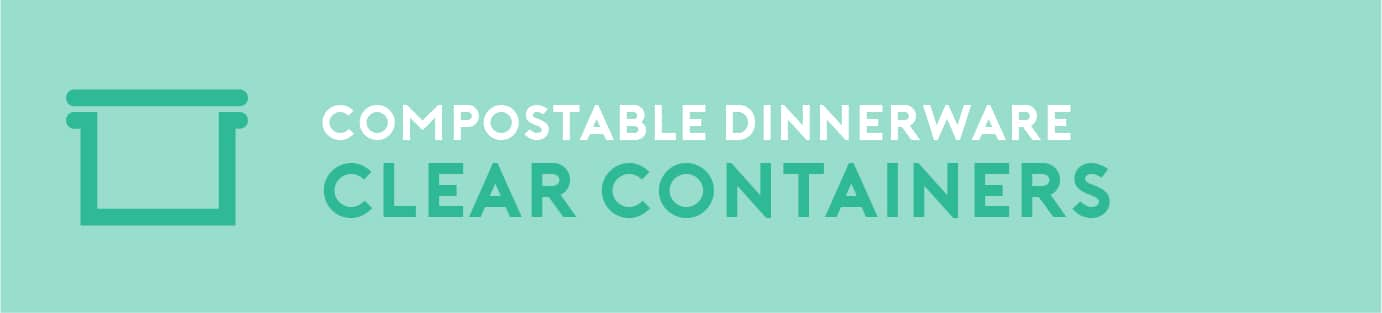 Compostable dinnerware product type image. clear containers